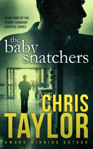 THE BABY SNATCHERS – Book Three in the Sydney Harbour Hospital Series