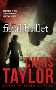 THE FINAL BULLET – Book Four in the Sydney Harbour Hospital Series