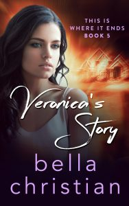 Veronica's Story – Book Five of This Is Where It Ends series